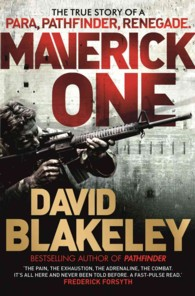 Maverick 1 : The True Story of a Para, Pathfinder, Renegade