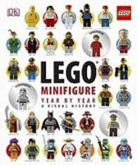 Lego Minifigure Year by Year a Visual History -- Hardback