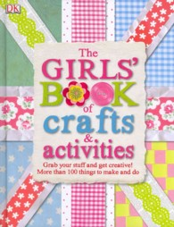 Girls' Book of Crafts & Activities -- Hardback