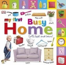My First Busy Home Let&#039;s Look and Learn! (My First Board Book) -- Board book
