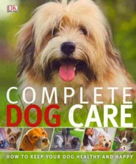 Complete Dog Care -- Paperback