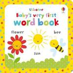 Baby's Very First Word Book -- Board book