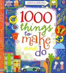 1000 Things to Make and Do (Usborne Activity Books) -- Spiral bound