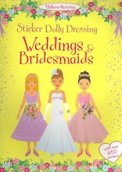 Weddings and Bridesmaids (Usborne Sticker Dolly Dressing) -- Paperback