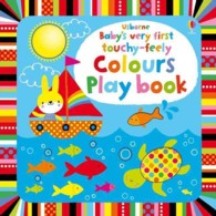 Baby's Very First Touchy-feely Colours Play Book (Baby's Very First Books) -- Board book
