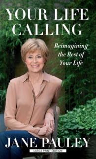Your Life Calling : Reimagining the Rest of Your Life (Thorndike Press Large Print Basic Series) (LRG)