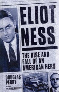 Eliot Ness : The Rise and Fall of an American Hero (Thorndike Large Print Crime Scene) (LRG)