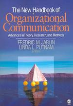 New Handbook of Organizational Communication : Advances in Theory, Research, and Methods