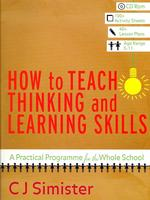 How to Teach Thinking and Learning Skills : A Practical Programme for the Whole School (PAP/CDR NE)