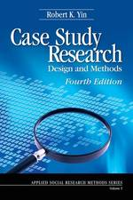 Case Study Research : Design and Methods (Applied Social Research Methods Series) (4TH)
