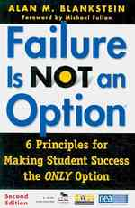 Failure Is Not an Option : 6 Principles for Making Student Success the Only Option (2ND)