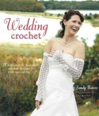 Wedding Crochet : 20 Romantic & Feminine Crochet Designs for Your Special Day