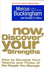 Now, Discover Your Strengths : How to Develop Your Talents and Those of the People You Manage -- Paperback (New ed)