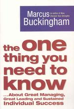 One Thing You Need to Know : .. about Great Managing, Great Leading and Sustained Individual Success -- Paperback (New ed)