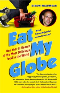 Eat My Globe : One Year in Search of the Most Delicious Food in the World (1 Reprint)