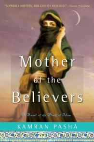 Mother of the Believers : A Novel of the Birth of Islam (Original)