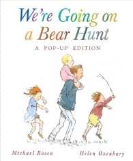 We're Going on a Bear Hunt : A Celebratory Pop Up Edition (POP)