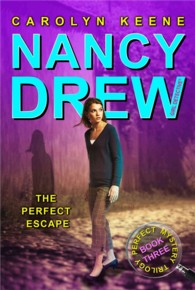 The Perfect Escape (Nancy Drew (All New) Girl Detective)