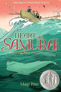 Heart of a Samurai : Based on the True Story of Manjiro Nakahama