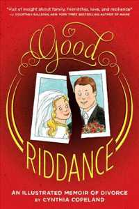 Good Riddance : An Illustrated Memoir of Divorce