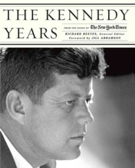 The Kennedy Years : From the Pages of the New York Times