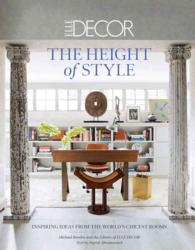 The Height of Style : Inspiring Ideas from the World's Chicest Rooms (Elle Decor)