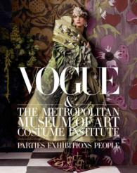 Vogue & the Metropolitan Museum of Art Costume Institute : Parties, Exhibitions, People