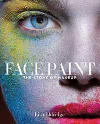 Face Paint : The Story of Makeup