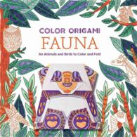 Color Origami Fauna : 60 Animals and Birds to Color and Fold (CLR CSM)