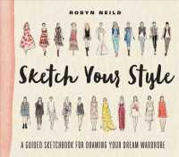 Sketch Your Style : A Guided Sketchbook for Drawing Your Dream Wardrobe (CSM)