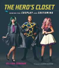 The Hero's Closet : Sewing for Cosplay and Costuming (PAP/CHRT)