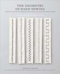 The Geometry of Hand-Sewing : A Romance in Stitches and Embroidery from Alabama Chanin and the School of Making (SPI PAP/CR)