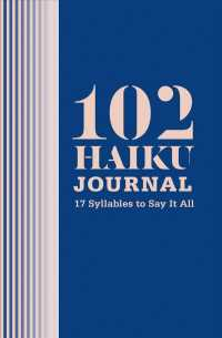 102 Haiku Journal : 17 Syllables to Say It All