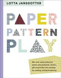 Paper, Pattern, Play : Mix-and-match Patterned Papers, Plus Postcards, Stickers, Gift Wrap & Other Bits and Bobs for Creating, Writing & Exploring (CSM)