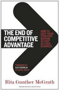 The End of Competitive Advantage : How to Keep Your Strategy Moving as Fast as Your Business