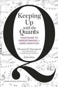 Keeping Up with the Quants : Your Guide to Understanding and Using Analytics