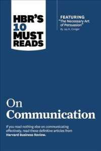 HBR's 10 Must Reads on Communication (with featured article 'The Necessary Art of Persuasion,' by Jay A. Conger)
