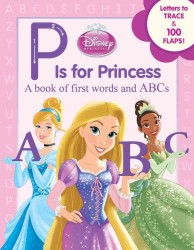 P Is for Princess : A Book of First Words and ABCs (Disney Princess) (BRDBK)