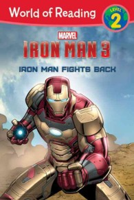 Iron Man 3 : Iron Man Fights Back (World of Reading (Disney Early Readers))