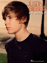 Justin Bieber: My World : Piano/ Vocal/ Guitar