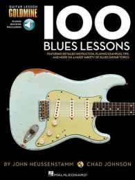 100 Blues Lessons (Guitar Lesson Goldmine Series) (PAP/COM)