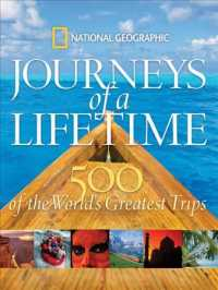 Journeys of a Lifetime : 500 of the World&#039;s Greatest Trips