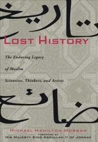 Lost History : The Enduring Legacy of Muslim Scientists, Thinkers, and Artists (Reprint)