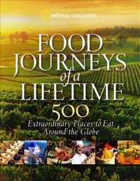 Food Journeys of a Lifetime : 500 Extraordinary Places to Eat around the Globe