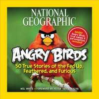 National Geographic Angry Birds : 50 True Stories of the Fed Up, Feathered, and Furious