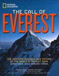 The Call of Everest : The History, Science, and Future of the World's Tallest Peak
