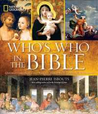 National Geographic Who's Who in the Bible : Unforgettable People and Timeless Stories from Genesis to Revelation
