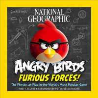 National Geographic Angry Birds Furious Forces! : The Physics at Play in the World's Most Popular Game