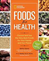National Geographic Foods for Health : Choose and Use the Very Best Foods for Your Family and Our Planet (Reprint)