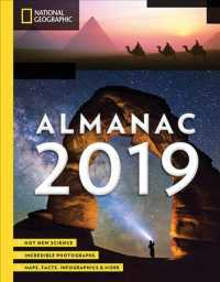 National Geographic Almanac 2019 : Hot New Science - Incredible Photographs - Maps, Facts, Infographics & More (National Geographic Almanac)